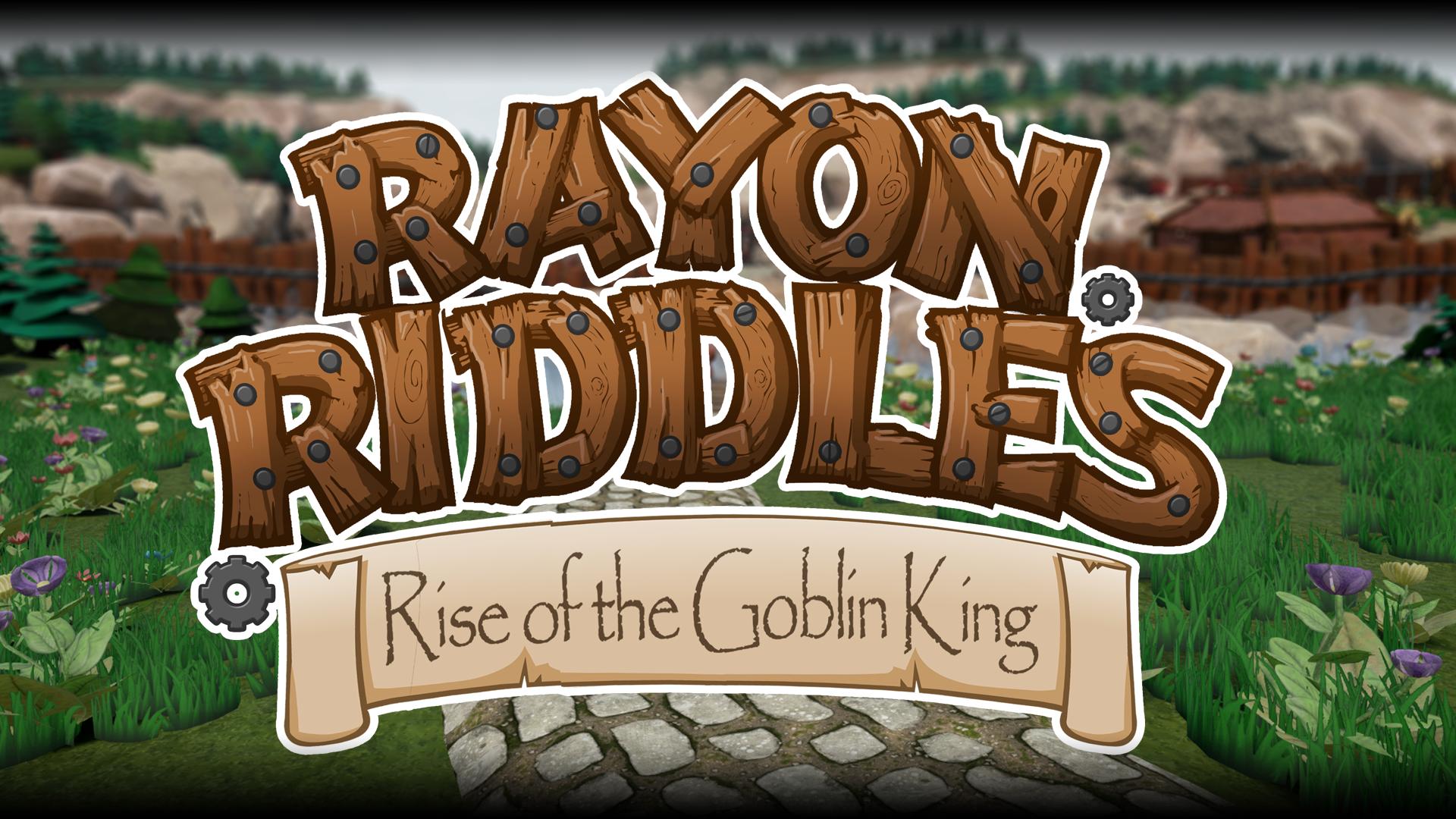 Resultado de imagem para Rayon Riddles – Rise of the Goblin King